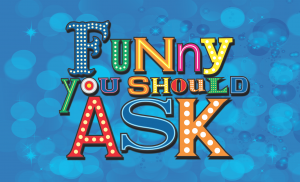 Funny You Should Ask | America's COMEDY Game Show!